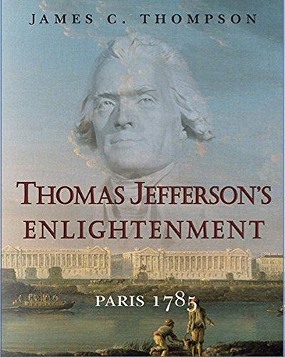 9780985486310: Thomas Jefferson's Enlightenment: Paris 1785