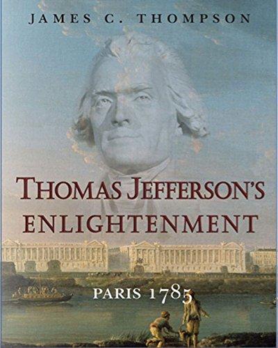 9780985486396: Thomas Jefferson's Enlightenment: Paris 1785