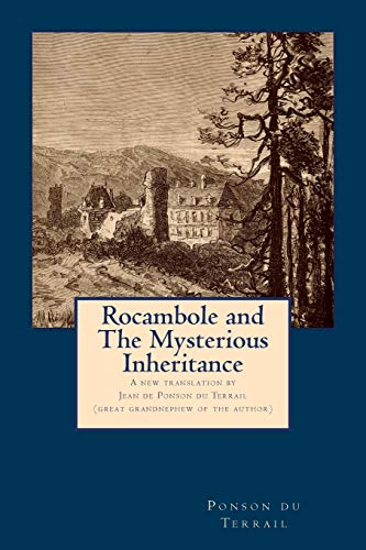 9780985487300: Rocambole and the Mysterious Inheritance: Translated by His Great-Grandnephew, Jean de Ponson Du Terrail (Volume 1)