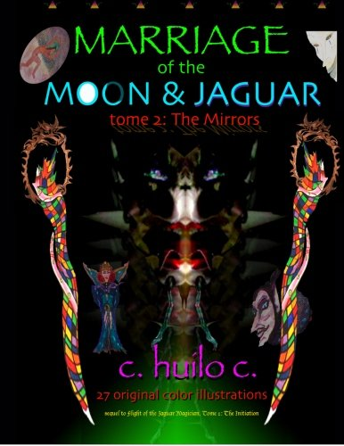 9780985487812: Marriage of the Moon & Jaguar: Tome 2: The Mirrors (Volume 2)