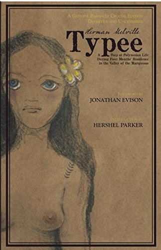 9780985490218: Typee: A Peep at Polynesian Life During a Four Months' Residence in a Valley of the Marquesas