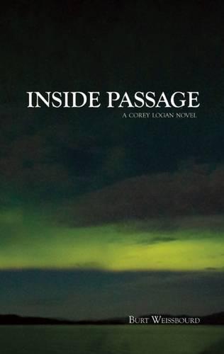9780985490232: Inside Passage (Corey Logan)
