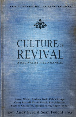 Culture of Revival - A Revivalist Field: Feucht, Andy Byrd