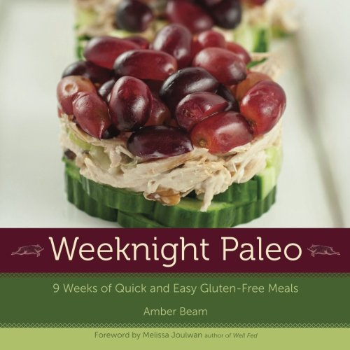 9780985497507: Weeknight Paleo: 9 Weeks of Quick and Easy Gluten-Free Meals