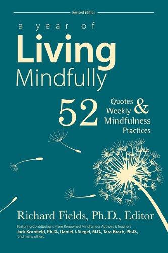 9780985497903: A Year of Living Mindfully: 52 Quotes & Weekly Mindfulness Practices