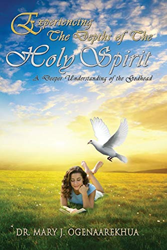 9780985499228: Experiencing the Depths of the Holy Spirit: A Deeper Understanding of the Godhead