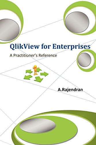 9780985501709: QlikView for Enterprises: A Handbook of QlikView for the practicing CIOs, Architects, BI Consultants