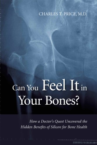 Can You Feel It in Your Bones? How a Doctor's Quest Uncovered the Hidden Benefits of Silicon ...