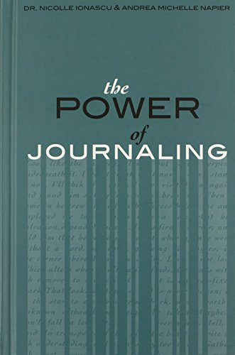 The Power of Journaling: A Guided Pathway to Insight: Napier-Ionascu Psy.D., Nicolle, Napier M.A., ...