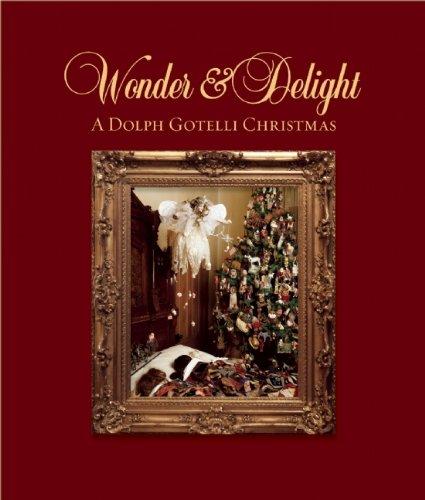 Wonder and Delight: A Dolph Gotelli Christmas (Hardback): Dolph Gotelli