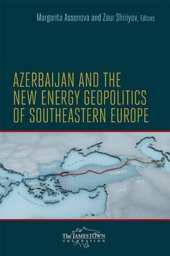 9780985504526: Azerbaijan and the New Energy Geopolitics of Southeastern Europe