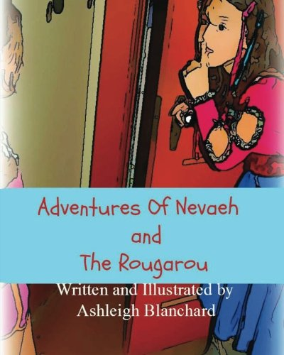 9780985507268: Adventures of Nevaeh and the Rougarou