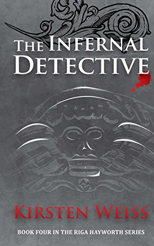 9780985510343: The Infernal Detective: Book Four in the Riga Hayworth Series (Volume 4)