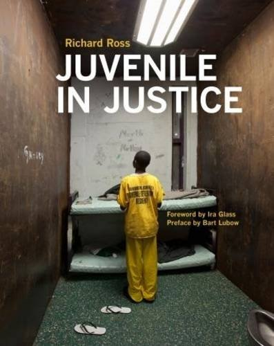 9780985510602: Richard Ross: Juvenile in Justice