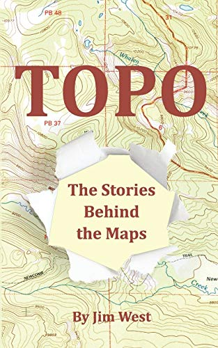 9780985511111: Topo: The Stories Behind the Maps