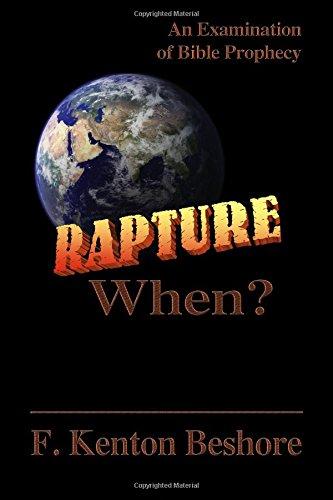 Rapture When?: Beshore, Dr. F Kenton