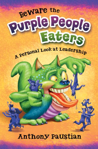 9780985513306: Beware the Purple People Eaters, A Personal Look at Leadership