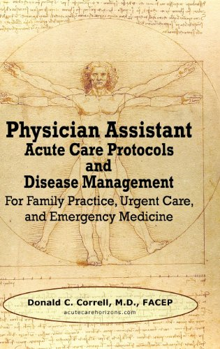 9780985517908: Physician Assistant Acute Care Protocols and Disease Management: For Family Practice, Urgent Care, and Emergency Medicine
