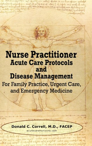 Nurse Practitioner Acute Care Protocols and Disease Management: For Family Practice, Urgent Care, ...