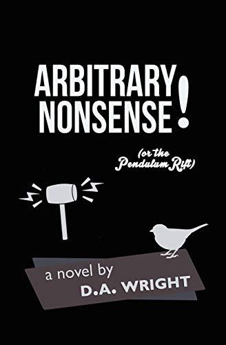 9780985518011: Arbitrary Nonsense