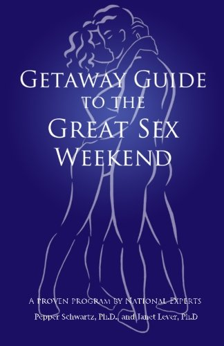 9780985521004: Getaway Guide to the Great Sex Weekend