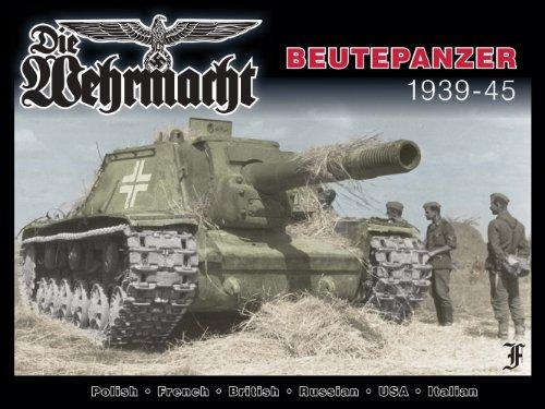Beutepanzer: Captured Enemy Armor in Wehrmacht Service,: Robert Johnson; Uwe