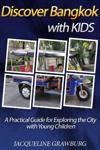 9780985523503: Discover Bangkok with Kids: A Practical Guide for Exploring the City with Young Children