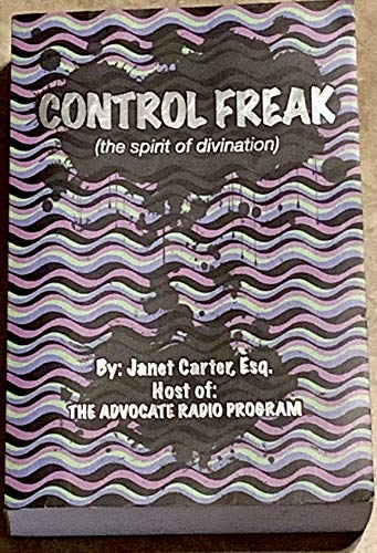 9780985523909: Control Freak: The Spirit Of Divination