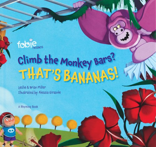 9780985526016: Climb the Monkey Bars?: That's Bananas!
