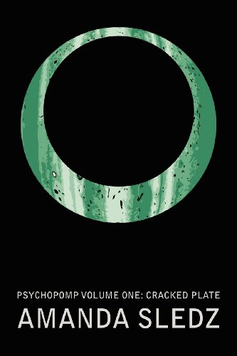 9780985528201: Psychopomp Volume One: Cracked Plate