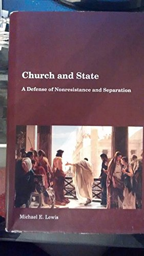 9780985530426: Church and State A Defense of Nonresistance and Separation