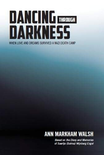 9780985532888: Dancing Through Darkness: The Inspiring Story of Nazi Death Camp Survivors, Chaim and Selma Engel