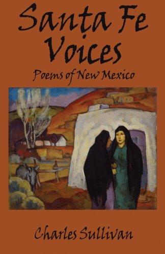 Santa Fe Voices Poems of New Mexico: Charles Sullivan