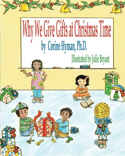 9780985542399: Why We Give Gifts at Christmas Time (Teaching Christ's Children About)