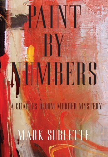9780985544805: Paint By Numbers; a Charles Bloom Murder Mystery