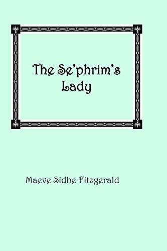 The Se'phrim's Lady: Maeve Sidhe Fitzgerald
