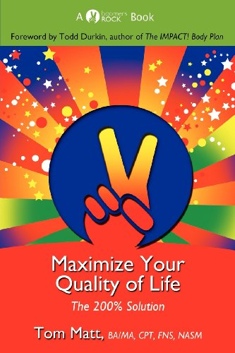 9780985547004: Maximize Your Quality of Life