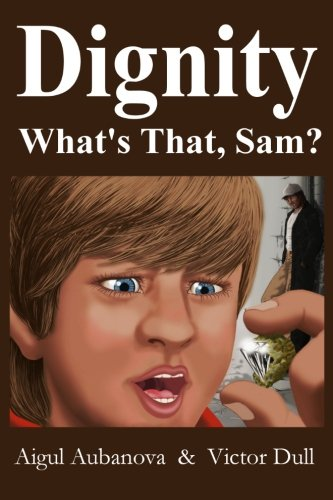 9780985547202: Dignity   What's That Sam?