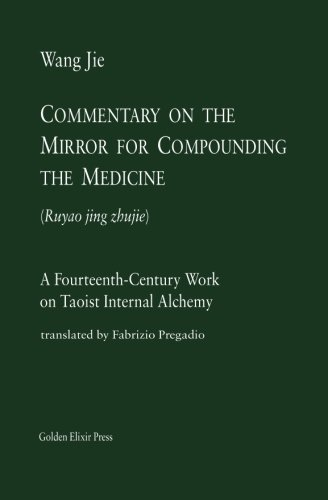 9780985547509: Commentary on the Mirror for Compounding the Medicine: A Fourteenth-Century Work on Taoist Internal Alchemy