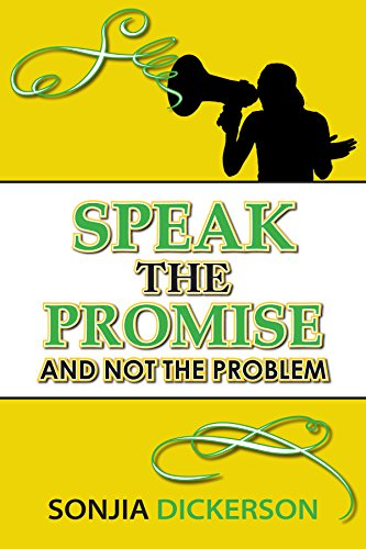 9780985548568: Speak the Promise and Not the Problem