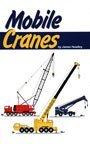 Mobile Cranes Mobile Cranes, James Headley, New, 9780985550202
