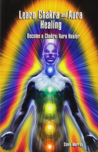Chakra & Aura Healer Certification Program: Be a Chakra Aura Healer: Murray, Steve