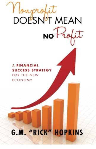 9780985555207: Nonprofit Doesn't Mean No Profit: A Financial Success Strategy for the New Economy (Volume 1)