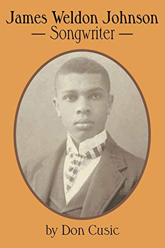 James Weldon Johnson: Songwriter: Cusic, Don