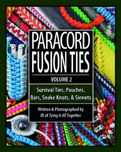 9780985557836: Paracord Fusion Ties, Volume 2: Survival Ties, Pouches, Bars, Snake Knots, and Sinnets