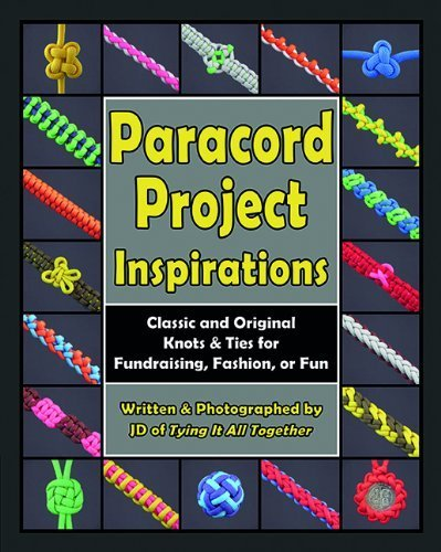 9780985557881: Paracord Project Inspirations: Classic and Original Knots & Ties for Fundraising, Fashion, or Fun