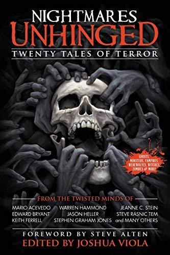Nightmares Unhinged: Twenty Tales of Terror: Joshua Viola; Stephen