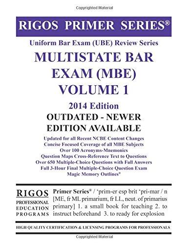 9780985563110: Rigos Primer Series Uniform Bar Exam (UBE) Review Series Multistate Bar Exam (MBE) Volume 1 2014 Edition (Multistate Bar Exam (MBE) 2013 Review)