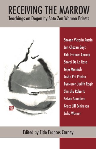 9780985565107: Receiving the Marrow: Teachings on Dogen by Soto Zen Women Priests
