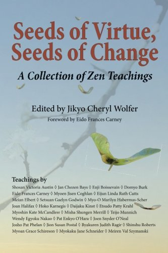 9780985565138: Seeds of Virtue, Seeds of Change: A Collection of Zen Teachings